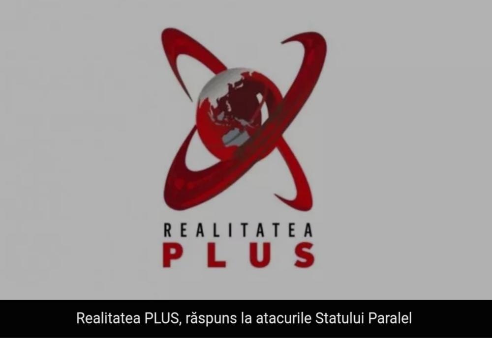 Realitatea PLUS, răspuns la atacurile Statului Paralel
